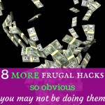 8 MORE frugal hacks so obvious, you may not be doing them