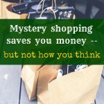 Mystery shopping helps you save — but not how you think