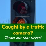 If you get a ticket from a traffic camera, you may not have to pay.