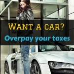 Want to buy a car? Overpay your taxes