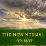 The new normal (or not)