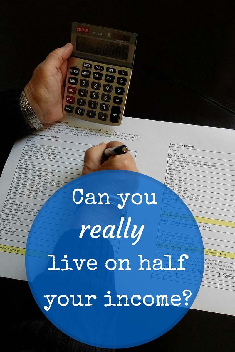 Lots of frugality bloggers tell you to live on half your income. Is that really something anyone can do?