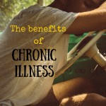 The benefits of chronic illness