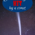 You won't get hit by a comet