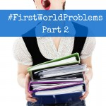 #FirstWorldProblems part 2