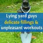 Lying yard guys, delicate fillings and unpleasant workouts