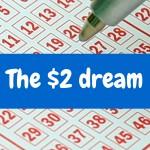The $2 dream