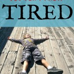 You don't know tired