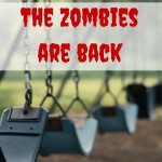 The zombies are back