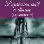 Depression isn't a disease (apparently)