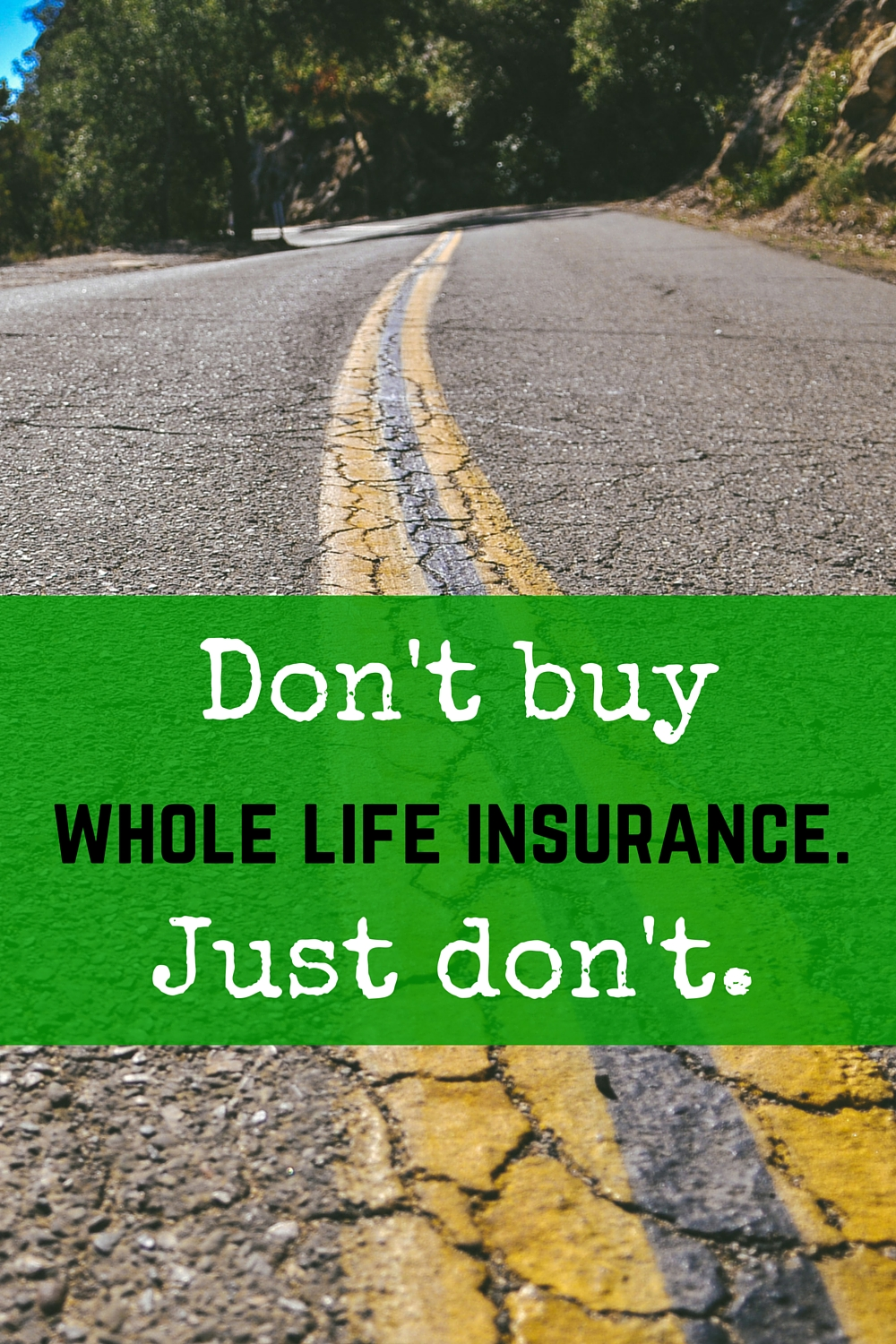Life Insurance Quotes Whole Life Don't Buy Whole Life Insurancejust Don't I Pick Up Pennies