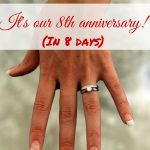 It's our 8th anniversary! (In 8 days.)