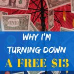 Why I'm turning down a free $13