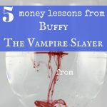 5 personal finance lessons from Buffy the Vampire Slayer