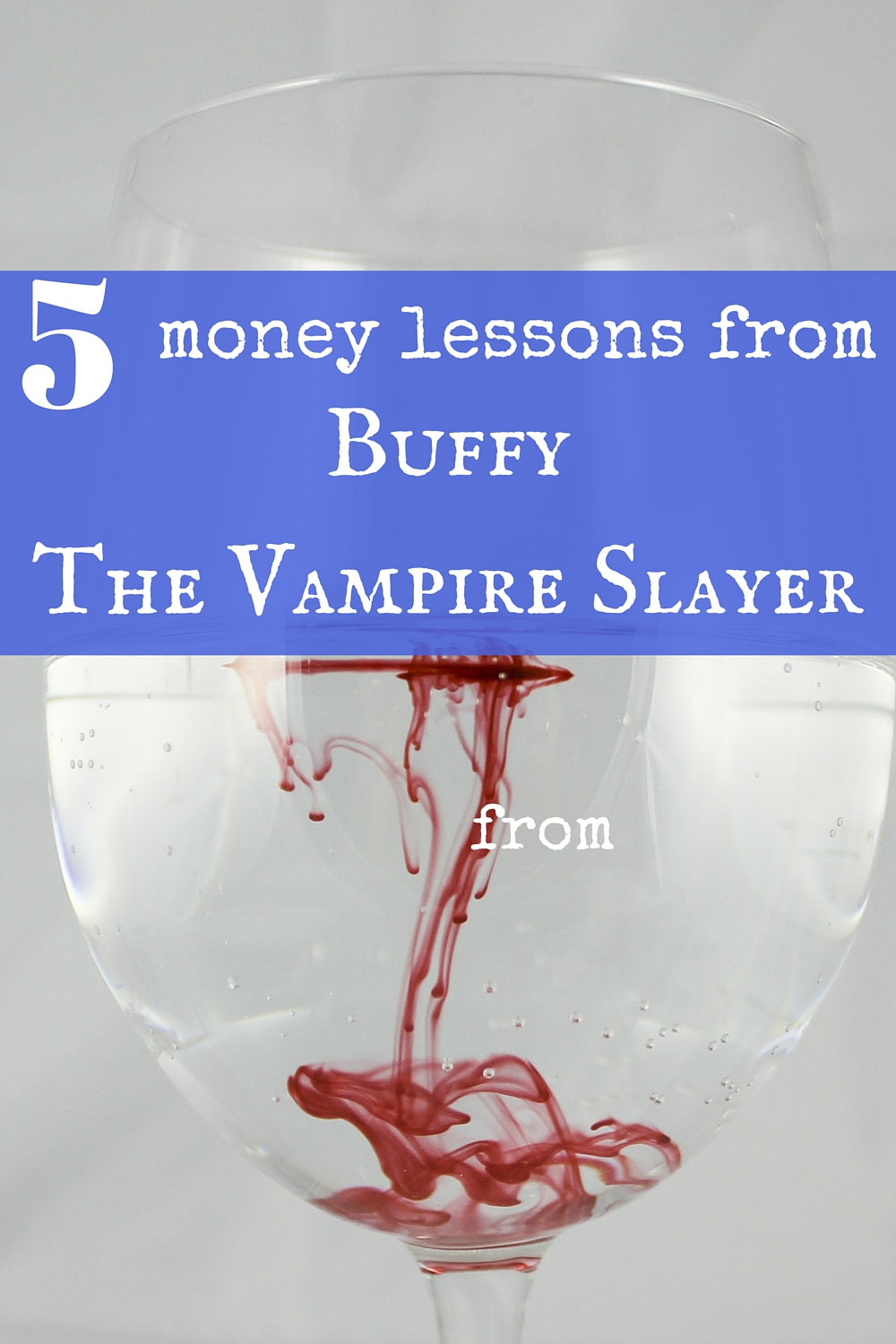 Personal finance lessons from Buffy. Never thought of these before!