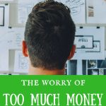 The worry of too much money