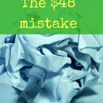 The $48 mistake