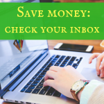 Save money by checking your inbox