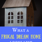 What a frugal dream home looks like