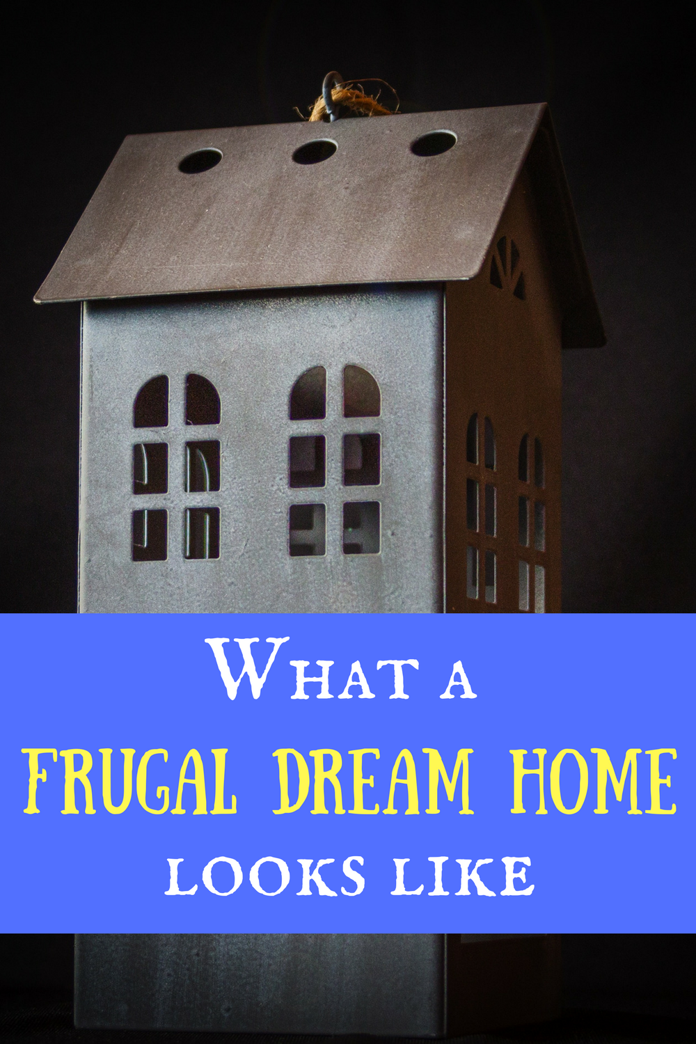 A frugal home IS the dream!