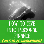 How to dive into personal finance (without drowning)