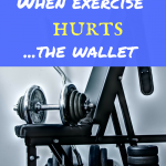 When exercise hurts… the wallet