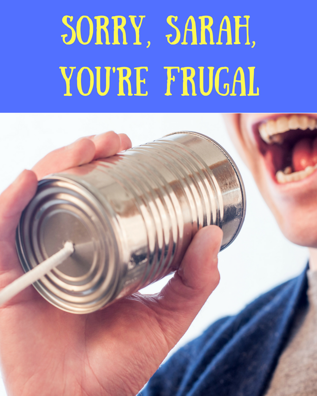 Frugality is about more than you might think!