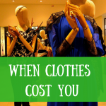 When clothes cost you