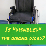 "Is ""disabled"" the wrong word?"
