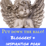 Put down the halo: Bloggers & inspirational porn