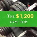 The $1,200 gym visit