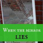 When the mirror lies