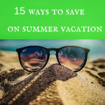 15 ways to save on summer vacation