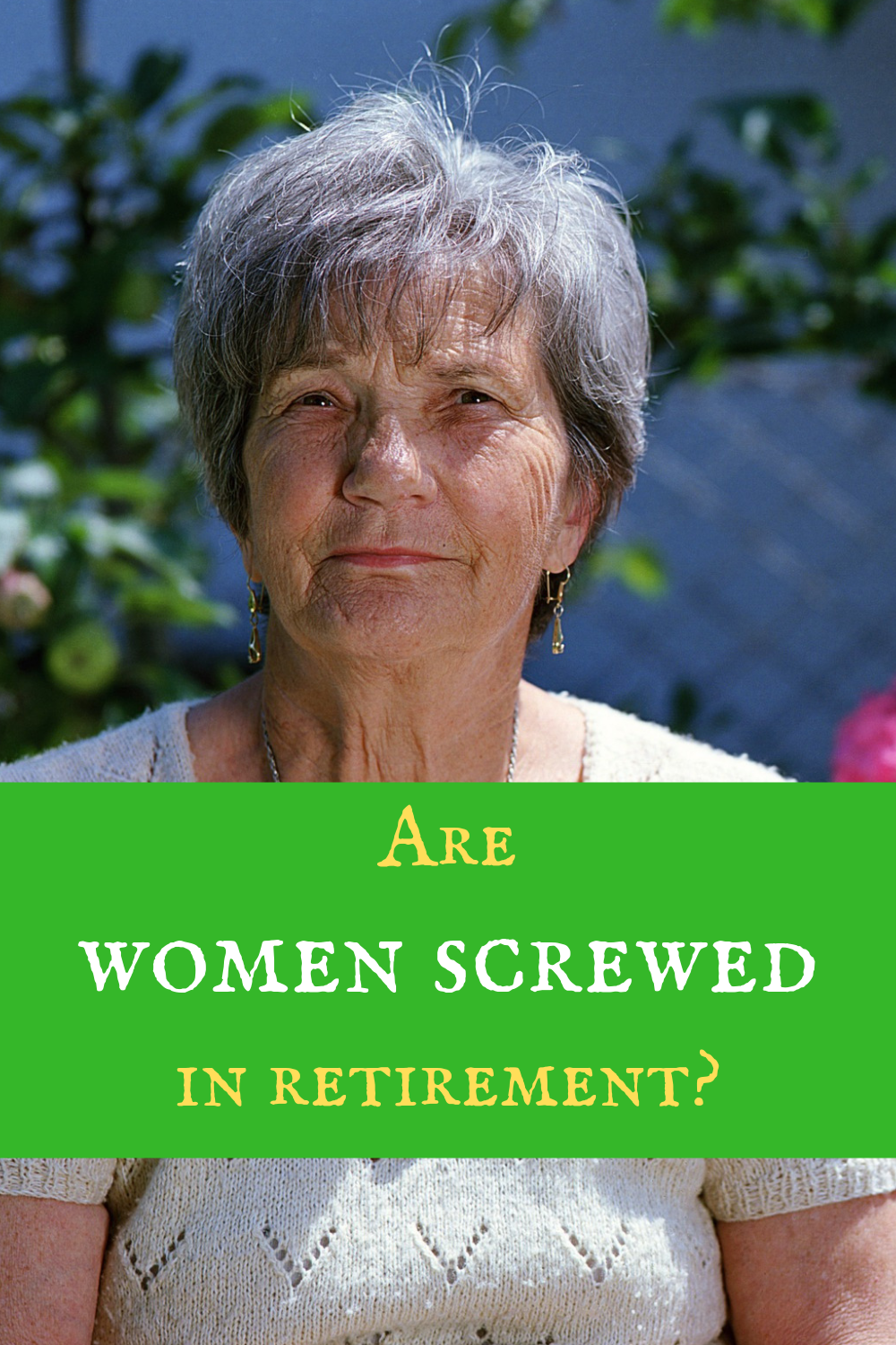Women are in serious trouble in retirement!