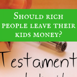 Should rich people leave their kids money?