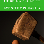 The vulnerability of being broke (even temporarily)